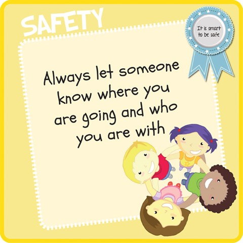 Safety - Always let